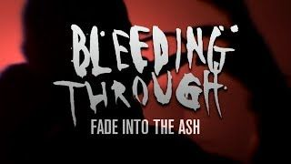 Bleeding Through - Fade Into The Ash