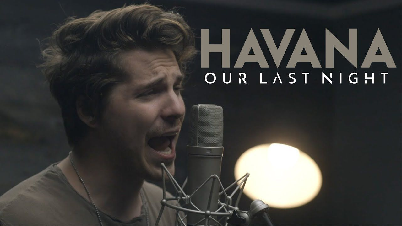 Our Last Night - Havana (Cover Camila Cabello)