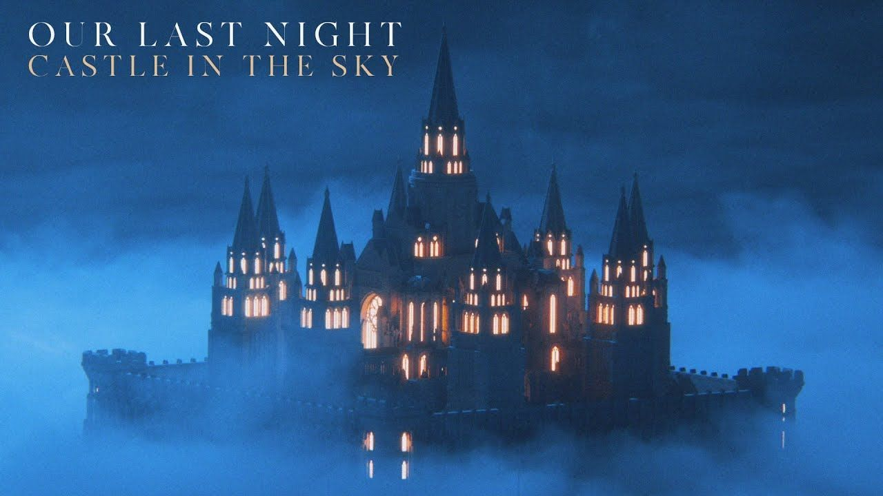 Our Last Night - Castle In The Sky (Official)
