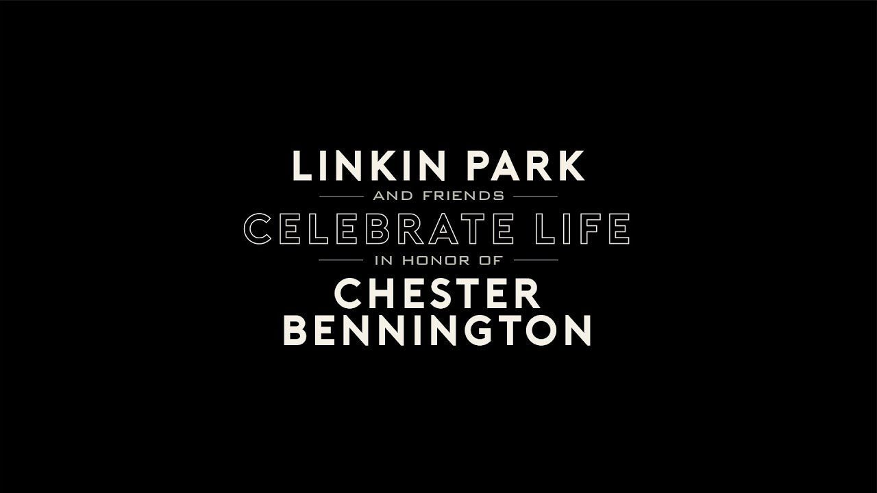 Linkin Park & Friends Celebrate Life in Honor of Chester Bennington