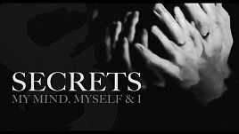 Secrets - My Mind, Myself & I (Official)