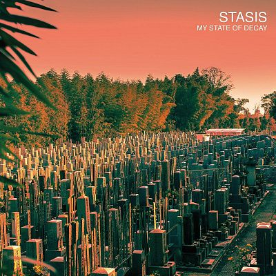 Stasis - My State Of Decay