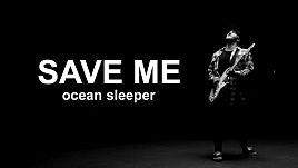 Ocean Sleeper - Save Me