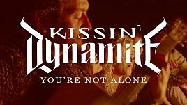 Kissin' Dynamite  - You're Not Alone
