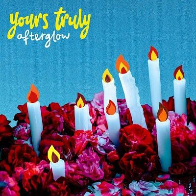 Yours Truly - Afterglow