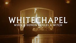 Whitechapel - When a Demon Defiles a Witch (Official)