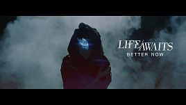 Life Awaits - Better Now (Official)