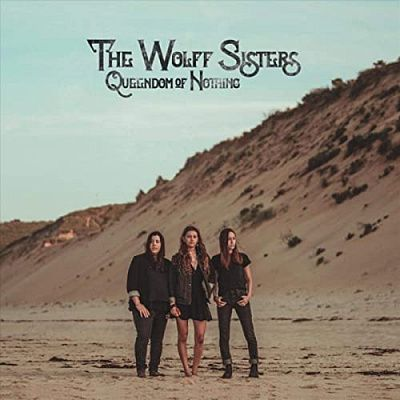 The Wolff Sisters - Queendom Of Nothing