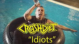 Crashdiet - Idiots (Official)