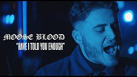Moose Blood - Have I Told You Enough