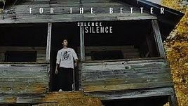 For the Better - Silence (Official)