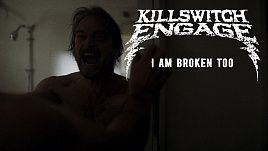 Killswitch Engage - I Am Broken Too (Official)