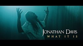 Jonathan Davis - What It Is (Official)