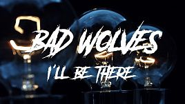 Bad Wolves - I'll Be There (Official)