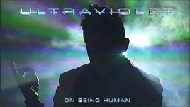 Ultraviolet - On Being Human
