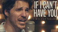 Our Last Night - If I Can't Have You (Cover Shawn Mendes)